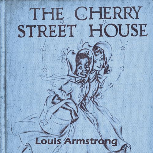 The Cherry Street House von Louis Armstrong