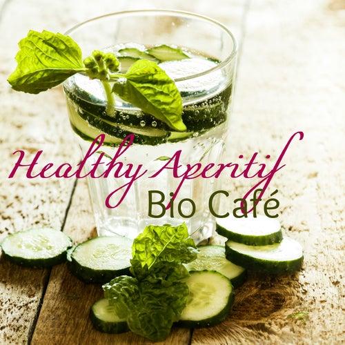 Healthy Aperitif Bio Café – Chill Lounge Cocktails & Drinks Perfect Soundtrack de Various Artists