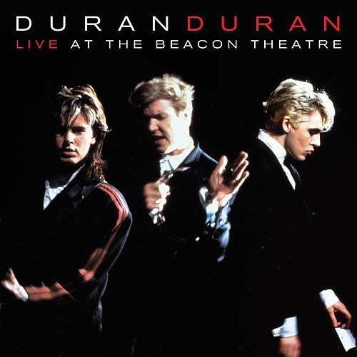 Live At The Beacon Theatre (NYC, 31st August 1987) by Duran Duran