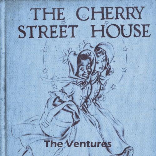 The Cherry Street House de The Ventures
