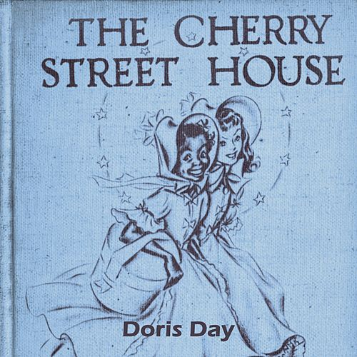 The Cherry Street House von Doris Day