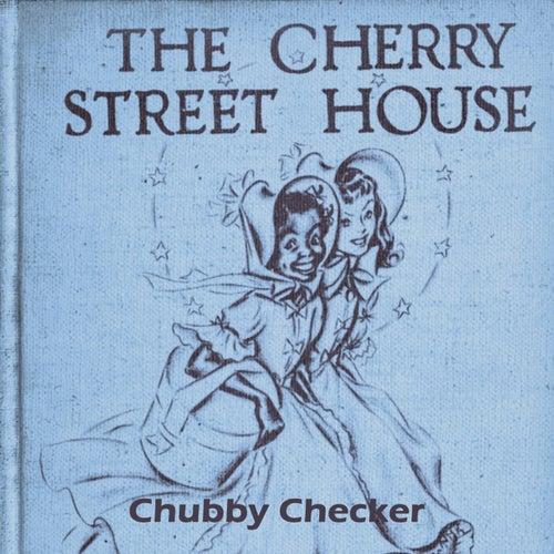 The Cherry Street House de Chubby Checker