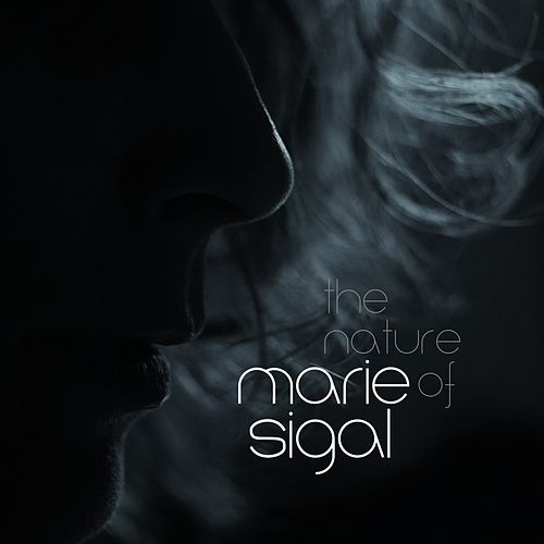 The Nature Of by Marie Sigal