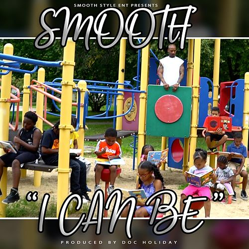 I Can Be by Smooth
