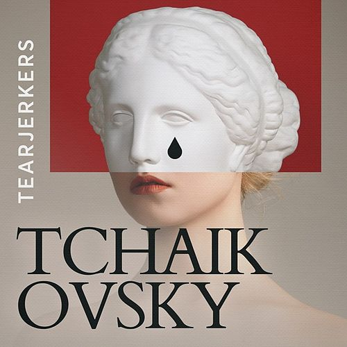 Tearjerkers: Tchaikovsky de Various Artists