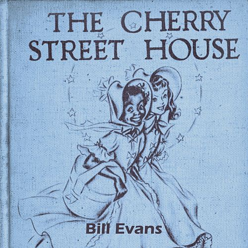 The Cherry Street House von Bill Evans