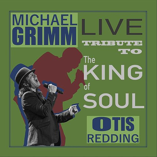 Live Tribute to Otis Redding by Michael Grimm