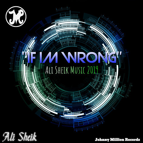 If Im Wrong by Ali Sheik