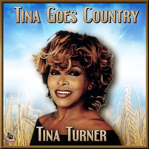 Tina Goes Country von Tina Turner