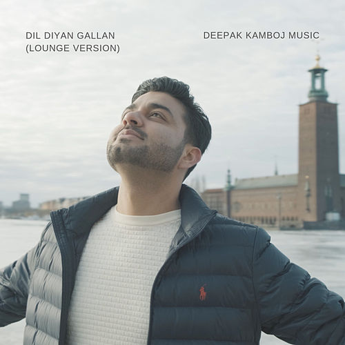 Dil Diyan Gallan (Lounge Version) by Deepak Kamboj Music