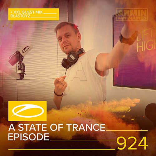 ASOT 924 - A State Of Trance Episode 924 (+XXL Guest Mix: Blastoyz) by Various Artists