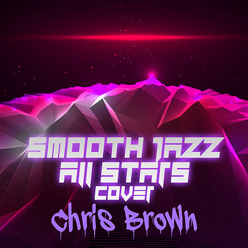 Smooth Jazz All Stars Cover Chris Brown de Smooth Jazz Allstars