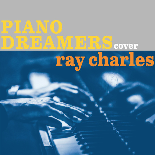 Piano Dreamers Cover Ray Charles by Piano Dreamers