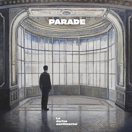 La Deriva Sentimental by Parade