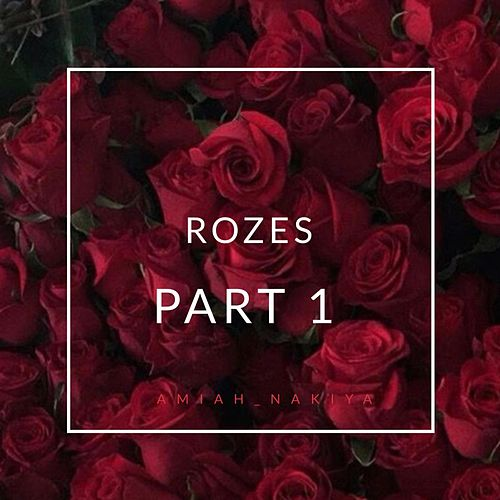 Rozes by Amiah Nakiya