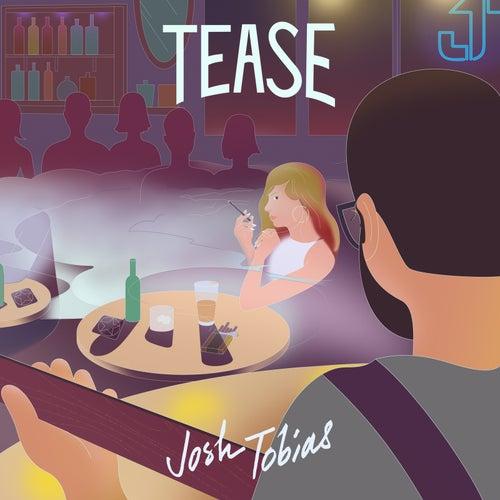 Tease von Josh Tobias