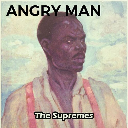 Angry Man von The Supremes