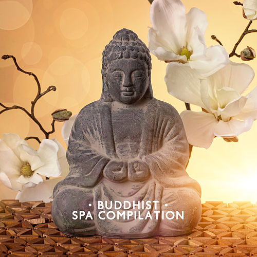 Buddhist Spa Compilation de Best Relaxing SPA Music
