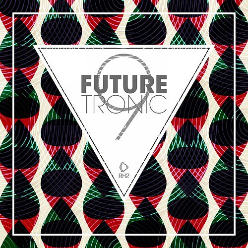 Future Tronic, Vol. 9 by Various Artists