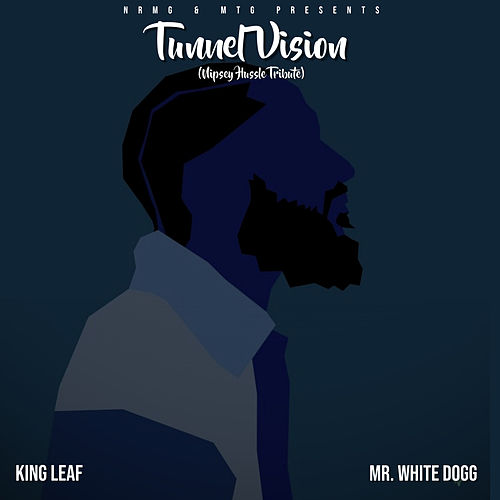 Tunnel Vision (Nipsey Hussle Tribute) by King Leaf