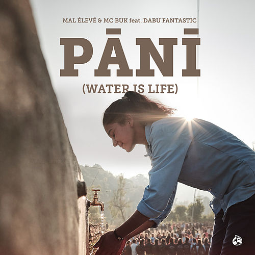 Pani (Water is Life!) (feat. Dabu Fantastic) by Mal Élevé