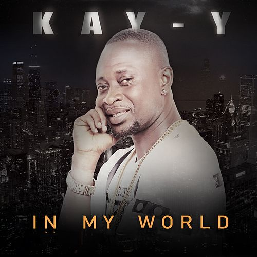 In My World by Kayy