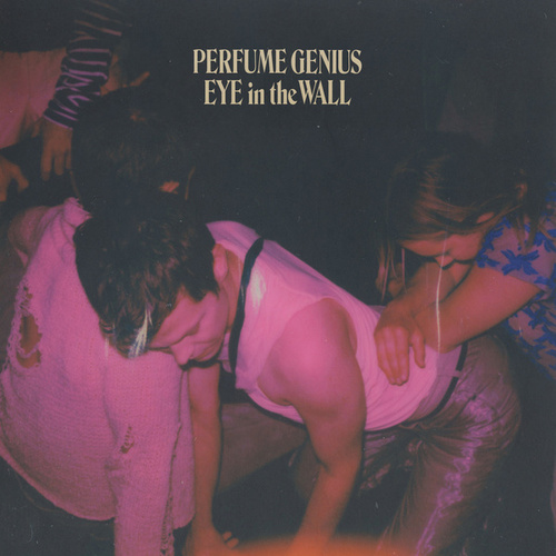 Eye in the Wall by Perfume Genius