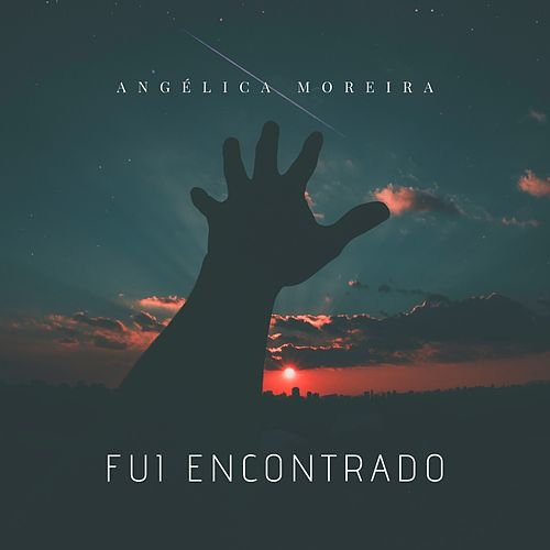 Fui Encontrado von Angélica Moreira