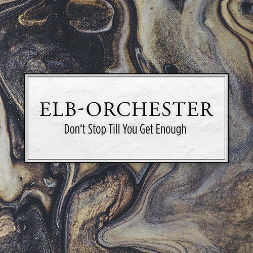 Don't Stop Till You Get Enough von Elb-Orchester