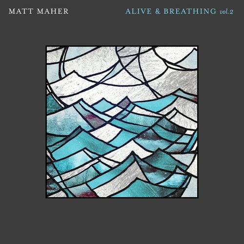 Alive & Breathing Vol. II de Matt Maher