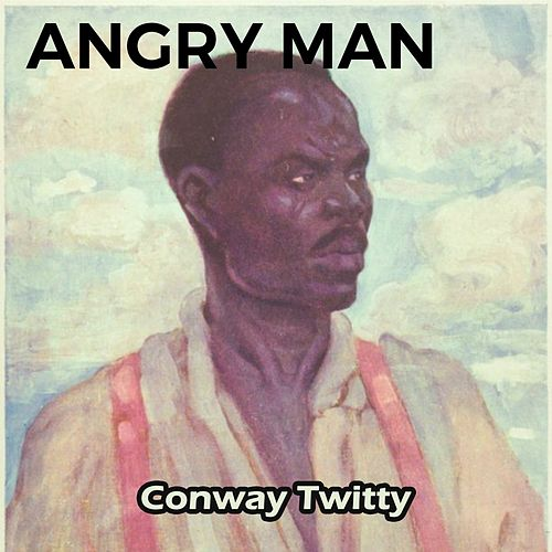 Angry Man van Conway Twitty