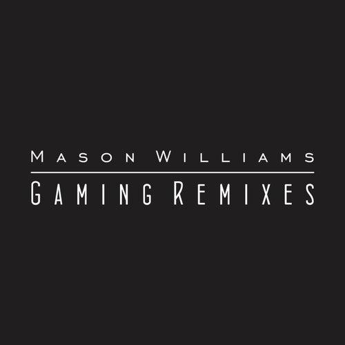 Gaming Remixes by Mason Williams