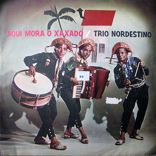 Aqui Mora o Xaxado von Trio Nordestino