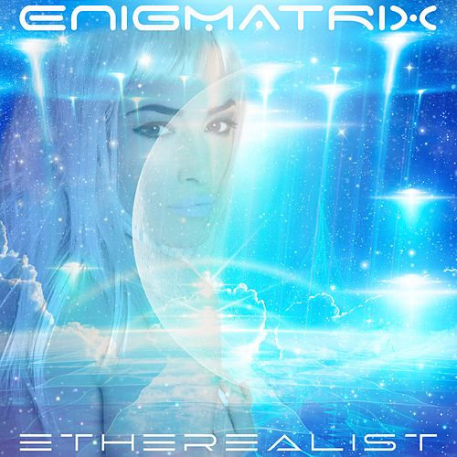 Etherealist by Enigmatrix