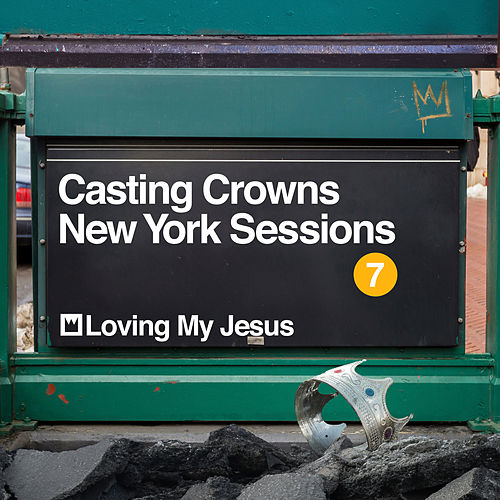 Loving My Jesus (New York Sessions) von Casting Crowns