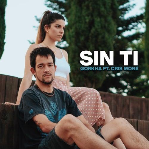 Sin Ti by Gorkha