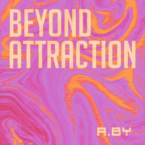 Beyond Attraction di R.BY