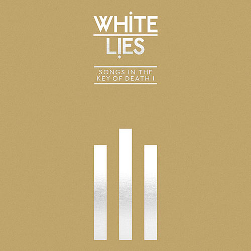 Songs In The Key Of Death: Pt. I von White Lies