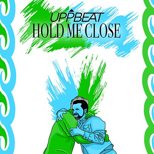 Hold Me Close by Uppbeat