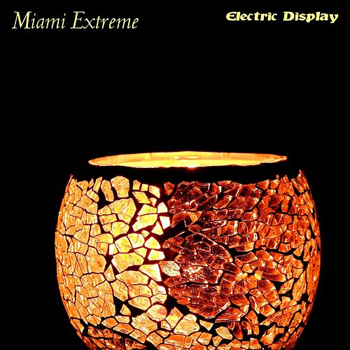 Miami Extreme de Electric Display