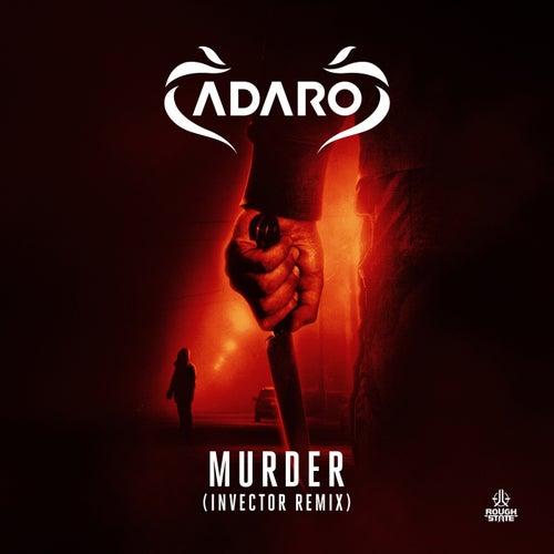 Murder (Invector Remix) by Adaro