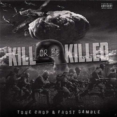 Kill or Be Killed by Tone Chop