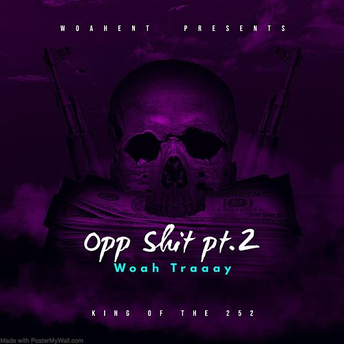 Opp Shit Pt2 by Woah Traaay