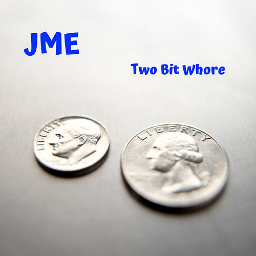 Two Bit Whore by JME