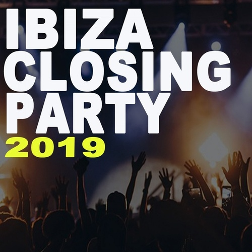 Ibiza Closing Party 2019 (The Best EDM, Trap, Atm Future Bass, Electro House and Dirty House Music of the Island) von Various Artists