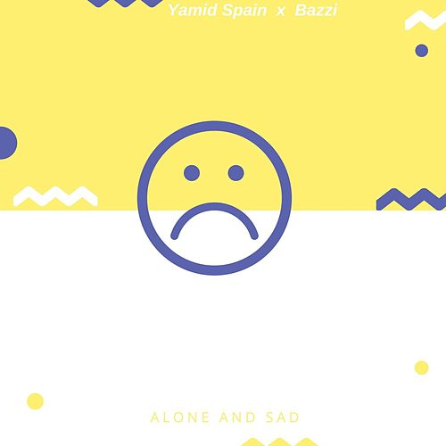 Alone And Sad by Yamid Spain