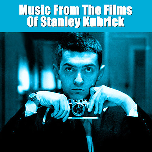 Music From The Films Of Stanley Kubrick von Various Artists