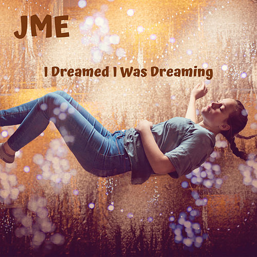 I Dreamed I Was Dreaming von JME