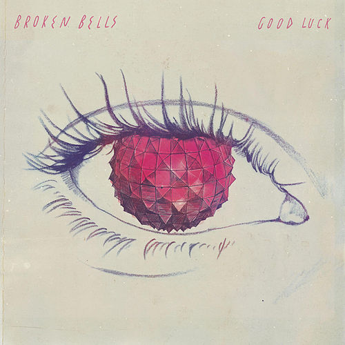 Good Luck by Broken Bells