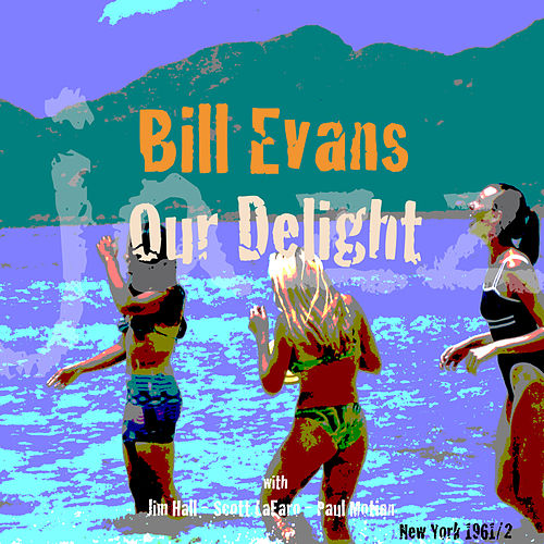 Our Delight von Bill Evans